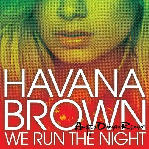 We Run The Night (Angger Dimas Remix) de Havana Brown