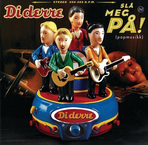 Slå Meg På! (popmusikk) by Diderre
