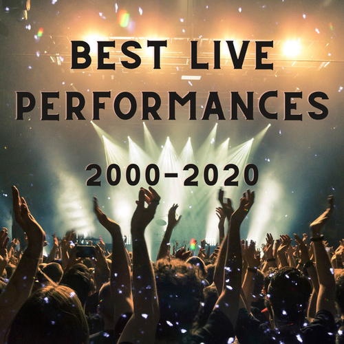 Best Live Performances: 2000-2020 by Various Artists