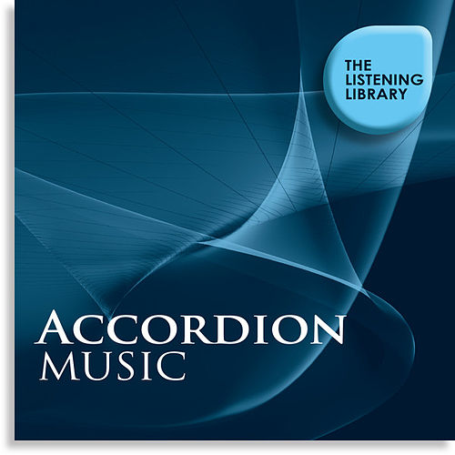Accordion Music - The Listening Library by B