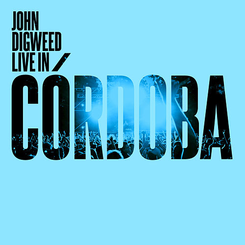 John Digweed Live in Cordoba de Various Artists