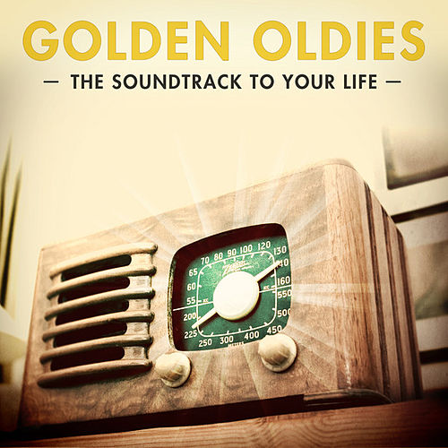Golden Oldies - The Soundtrack of Your Life (100 Classic Radio Hits) de Various Artists