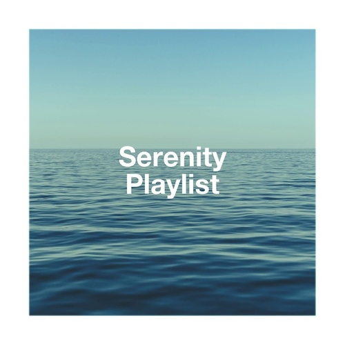 Serenity Playlist by Relaxation - Ambient