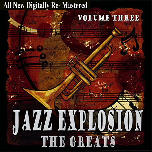 Jazz Explosion - The Greats Volume Three de Various Artists