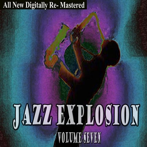 Jazz Explosion - Volume 7 de Various Artists
