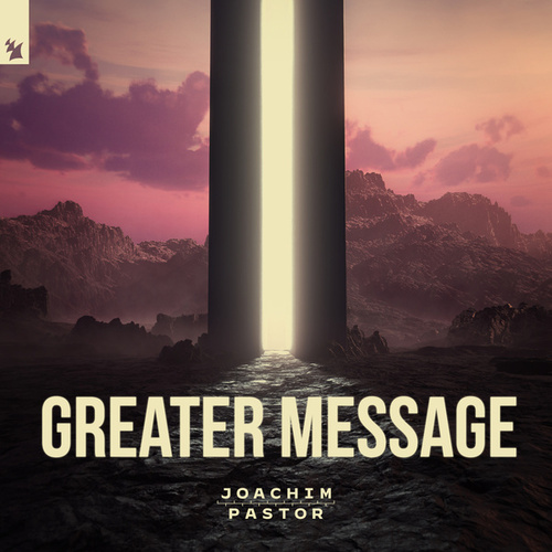 Greater Message by Joachim Pastor