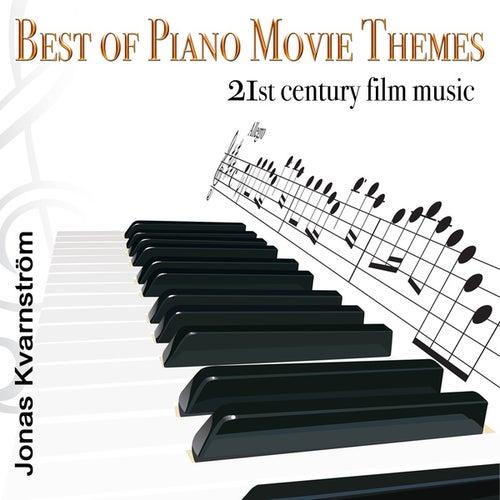 Best of Piano Movie Themes (21st Century Film Music) by Jonas Kvarnström