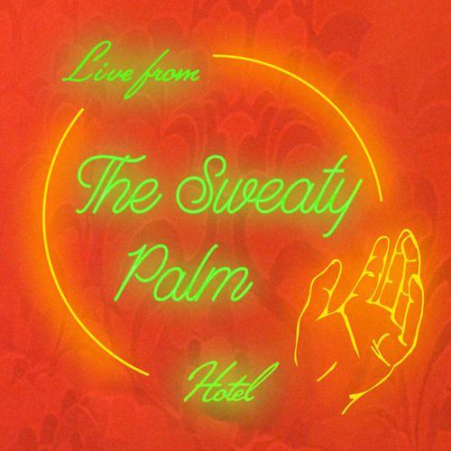 Live From The Sweaty Palm Hotel by Johnny Payne