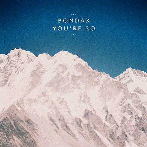 You're So von Bondax