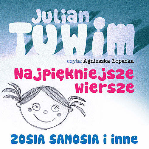 Julian Tuwim Najpiekniejsze Wiersze Zosia Samosia I De
