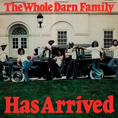 The Whole Darn Family Has Arrived by The Whole Darn Family