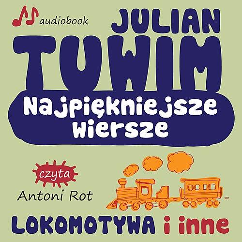 Julian Tuwim Najpiekniejsze Wiersze Lokomotywa I Inne De