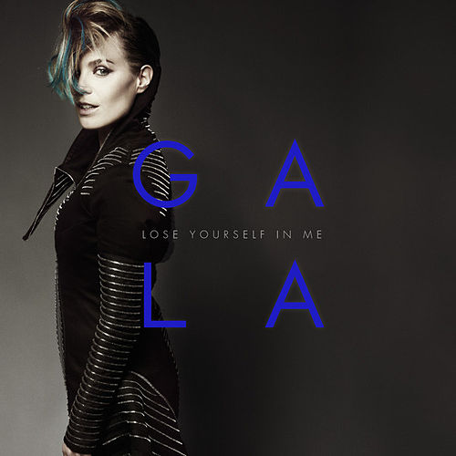 Lose Yourself in Me von Gala