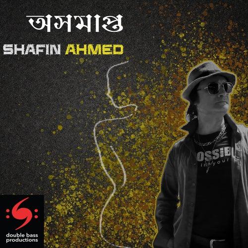 Oshomapto by Shafin Ahmed