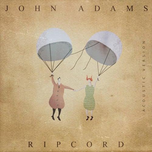 Rip Cord (Acoustic Version) by John Adams