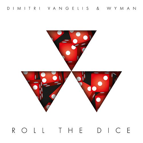 Roll the Dice (Radio Edit) by Dimitri Vangelis & Wyman