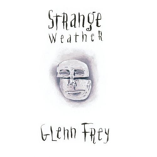 Strange Weather by Glenn Frey
