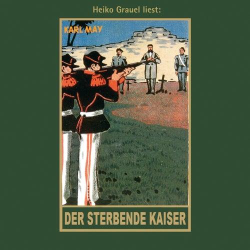 Der sterbende Kaiser - Karl Mays Gesammelte Werke, Band 55 (Ungekürzt) von Karl May