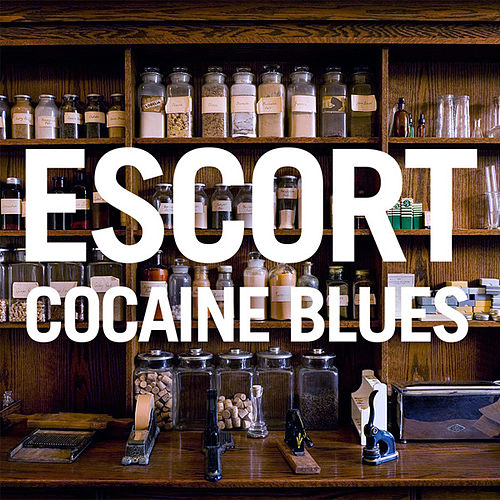 Cocaine Blues by Escort