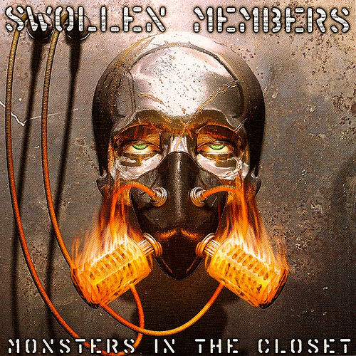 Monsters in the Closet by Swollen Members
