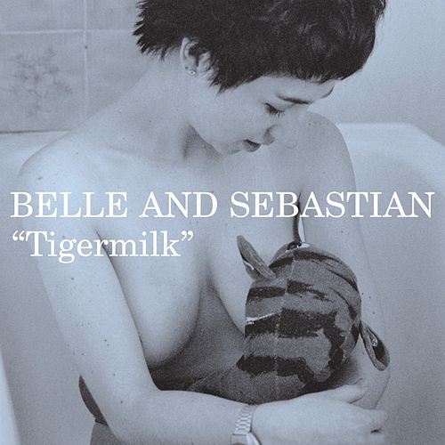Tigermilk de Belle and Sebastian