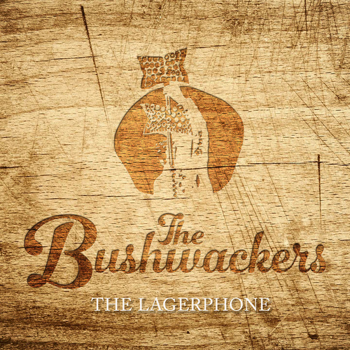 The Lagerphone by The Bushwackers