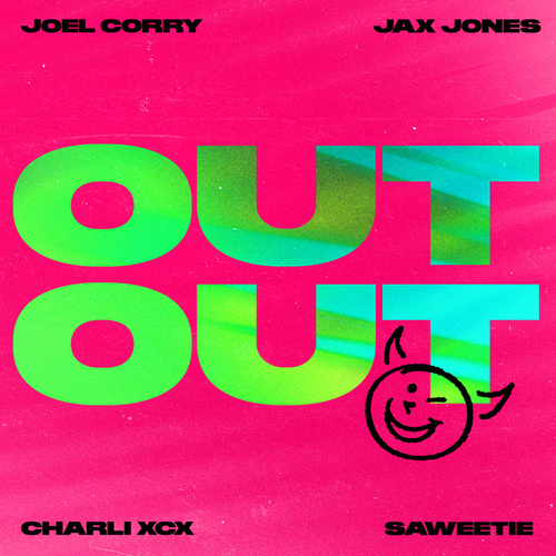OUT OUT (feat. Charli XCX & Saweetie) by Joel Corry
