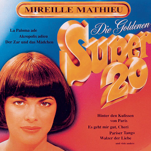 Goldene Super 20 by Mireille Mathieu