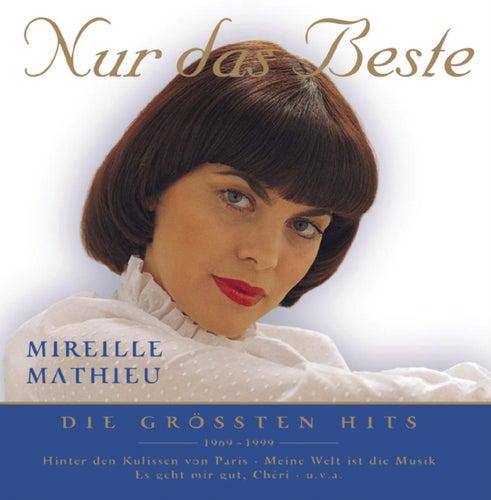 Nur das Beste - Die größten Hits by Mireille Mathieu