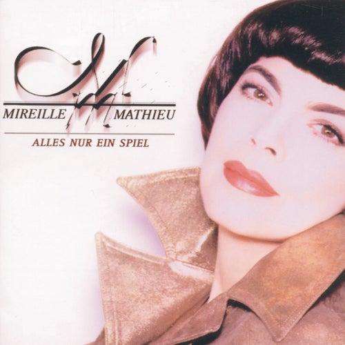 Alles nur ein Spiel by Mireille Mathieu