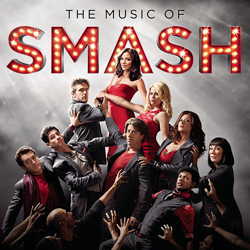 The Music of SMASH by SMASH Cast