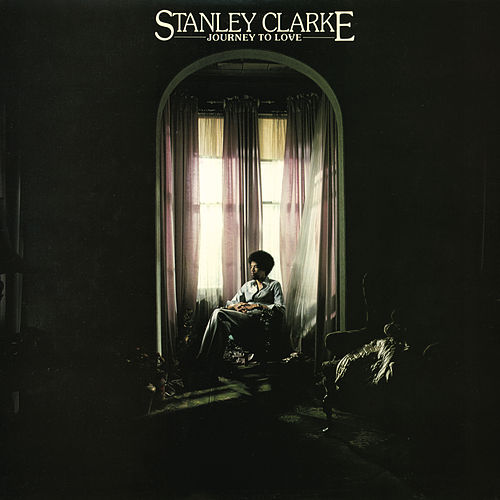 Journey To Love by Stanley Clarke
