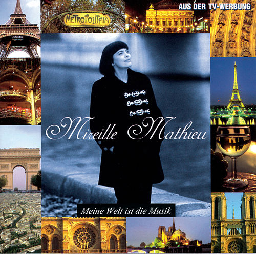 Meine Welt ist die Musik von Mireille Mathieu