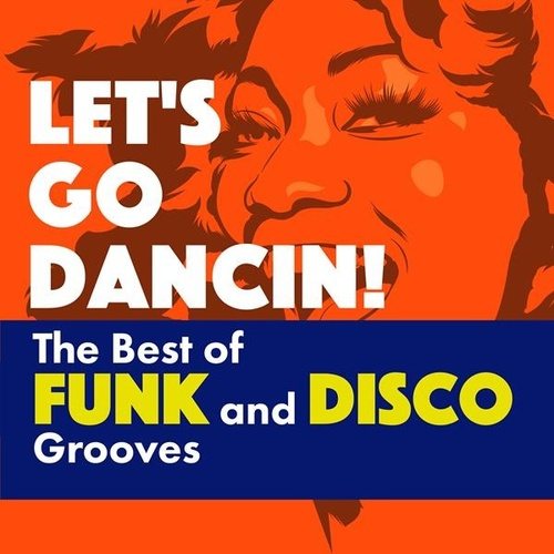 Let's Go Dancin!: The Best of Funk and Disco Grooves by Various Artists