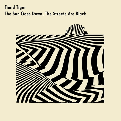 The Sun Goes Down, the Streets Are Black von Timid Tiger