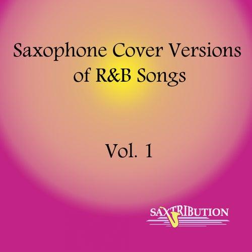 Saxophone Cover Versions  of R&B Songs, Vol. 1 de Saxtribution