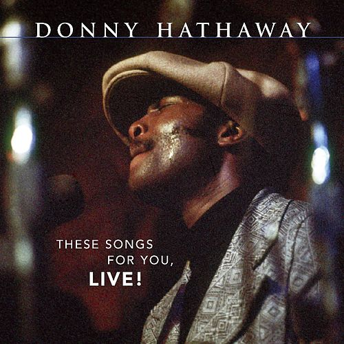 These Songs For You, Live! by Donny Hathaway