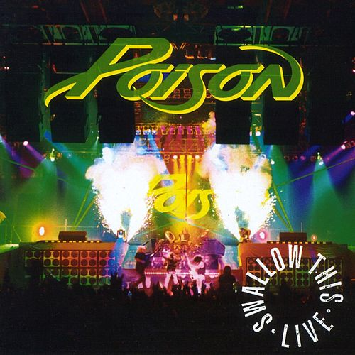 Swallow This Live (Remastered) by Poison