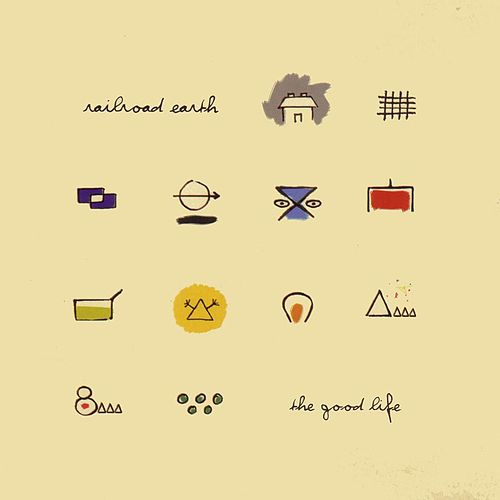 The Good Life by Railroad Earth