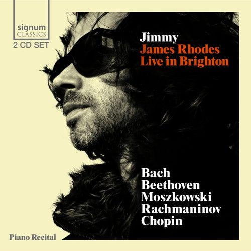 Jimmy: James Rhodes Live in Brighton by James Rhodes