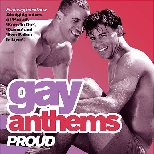 Almighty Gay Anthems: Proud by Various Artists