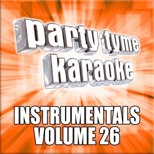 Party Tyme Karaoke - Instrumentals 26 von Party Tyme Karaoke