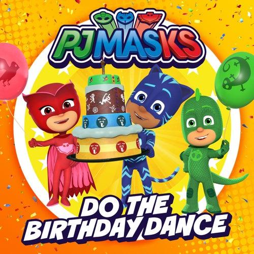 Do The Birthday Dance von PJ Masks