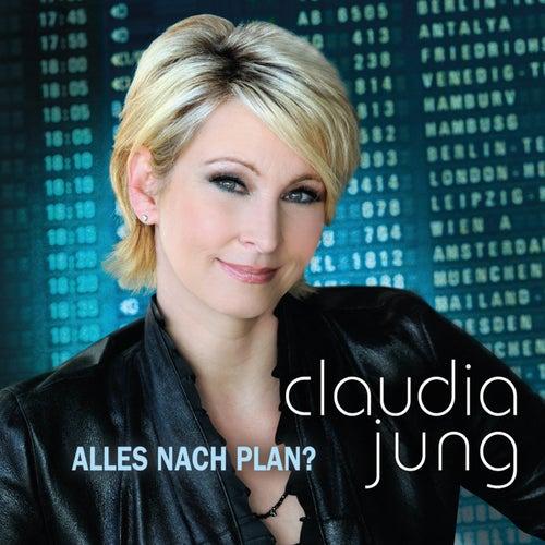 Alles nach Plan? von Claudia Jung