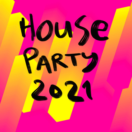 House Party 2021 by Various Artists