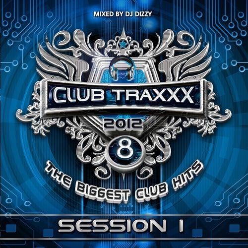 Club Traxxx, Vol. 8 (Session 1) by DJ Dizzy