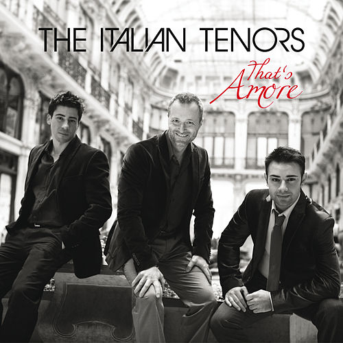 That's Amore von The Italian Tenors