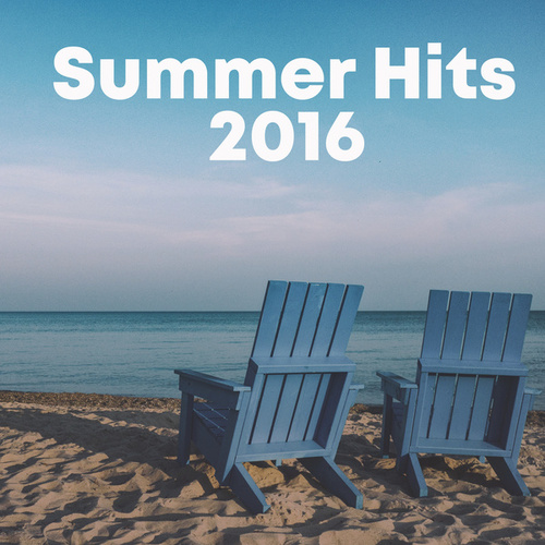 Summer hits 2016 by Various Artists