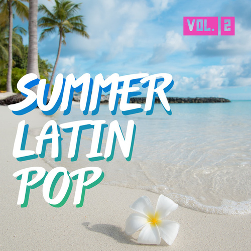 Summer Latin Pop Vol. 2 by Various Artists