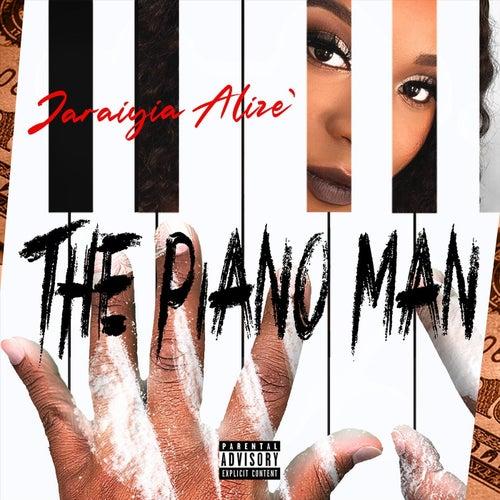 The Piano Man by Jaraiyia Alize'